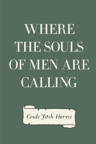 9781530400201: Where the Souls of Men are Calling