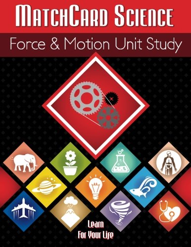 9781530403530: MatchCard Science Force & Motion Unit Study (Volume 3)