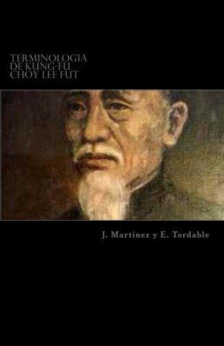 Terminologia de Kung-Fu Choy Lee Fut: Terminologia de Kung-Fu Choy Lee Fut (Spanish Edition): Jose ...