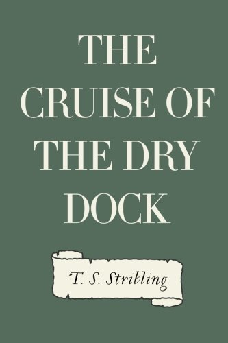 9781530406425: The Cruise of the Dry Dock