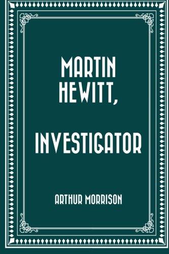 9781530407910: Martin Hewitt, Investigator