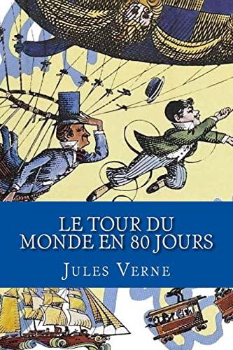 9781530408511: Le Tour du Monde en 80 Jours (French Edition)