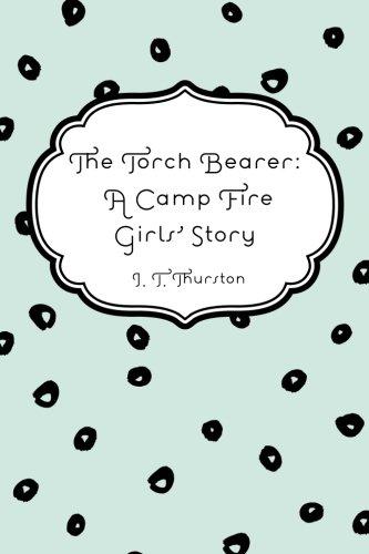 9781530410545: The Torch Bearer: A Camp Fire Girls' Story