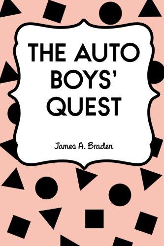 The Auto Boys Quest (Paperback): James A Braden
