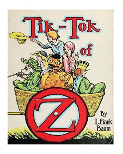 9781530412471: Tik-Tok of Oz (1914) by:L. Frank Baum