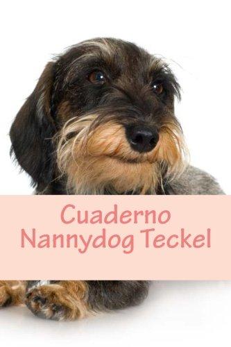 9781530417834: Cuaderno Nannydog Teckel: Teckel Notebook