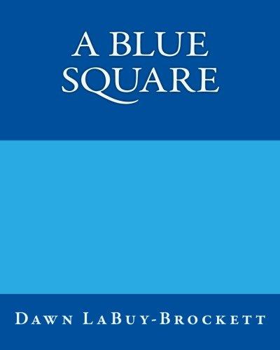 A Blue Square: LaBuy-Brockett, Dawn