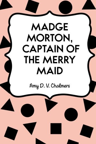 9781530419852: Madge Morton, Captain of the Merry Maid