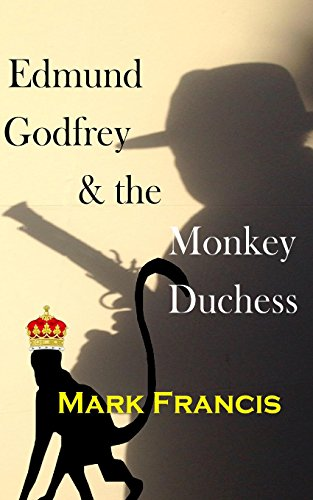9781530420773: Edmund Godfrey & the Monkey Duchess (Book 3): Godfrey sets out to rescue a hostage - if he survives himself (The Godfrey Papers) (Volume 3)