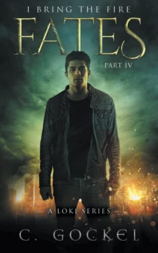 9781530424078: Fates: I Bring the Fire IV: A Loki Series (Volume 4)