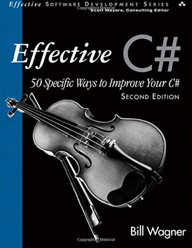 9781530427321: Effective C# (Covers C# 4.0): 50 Specific Ways to Improve Your C# (2nd Edition) (Effective Software Development Series)