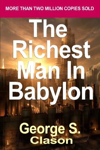 9781530427710: The Richest Man in Babylon: Now Revised and Updated for the 21st Century (Paperback) - Common