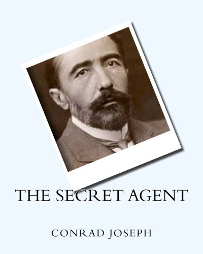 9781530432257: The Secret Agent (1907) by:Joseph Conrad