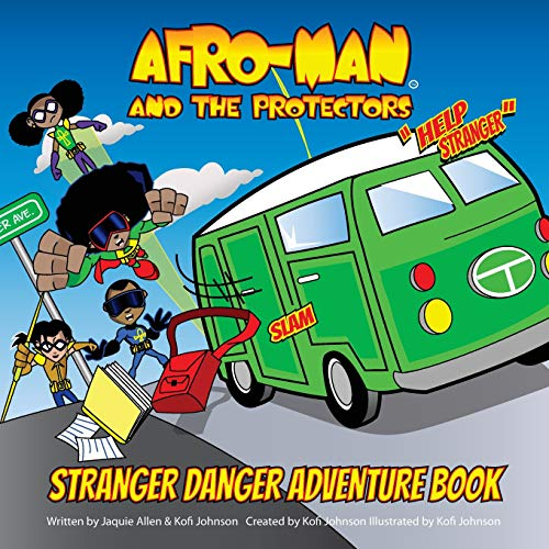 9781530439195: Afro-Man & The Protectors: Stranger Danger Adventure Book and Safety Guide