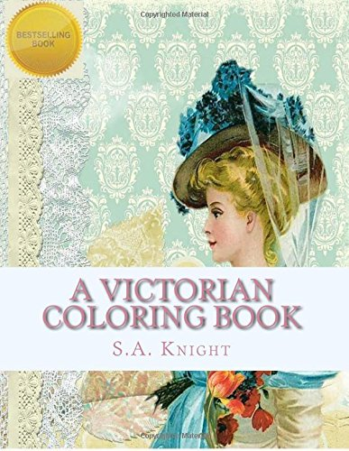 A Victorian Coloring Book: Relax and Unwind: S A Knight