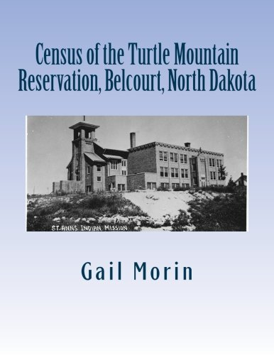 Census of the Turtle Mountain Reservation, Belcourt,: Gail Morin