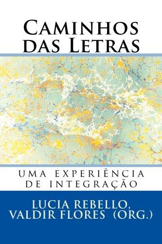 Caminhos Das Letras: Uma Experiencia de Integracao: Lucia Sá Rebello,