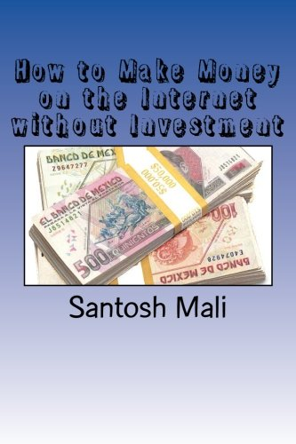 9781530450190: How to Make Money on the Internet without Investment: A beginners' guide to make money from home