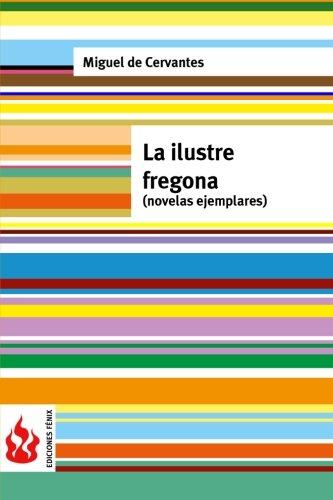 9781530452163: La ilustre fregona (novelas ejemplares): (low cost). Edición limitada (Spanish Edition)