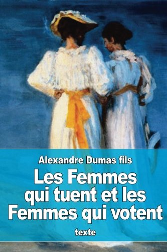 9781530453993: Les Femmes qui tuent et les Femmes qui votent (French Edition)