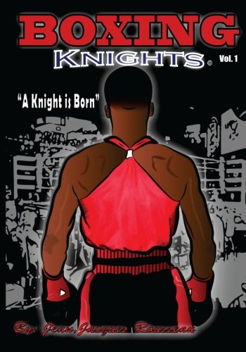 Boxing Knights (Volume 1): Jacques Rousseau Jean