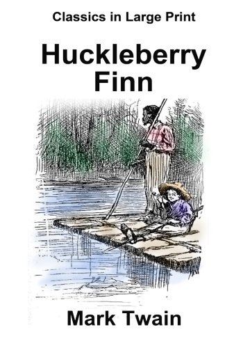 Huckleberry Finn: Classics in Large Print (Volume 4): Twain, Mark