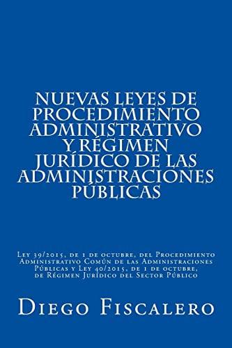 Nuevas Leyes de Procedimiento Administrativo y Regimen: Fiscalero, Diego