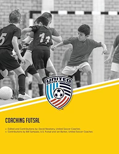 Coaching Futsal : NSCAA Level 1 Futsal: David Newbery
