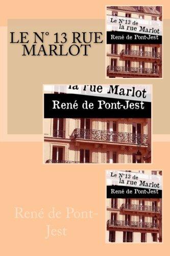 Le Numero 13 de la Rue Marlot: René de Pont-Jest