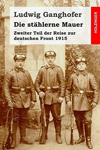 Die stählerne Mauer: Zweiter Teil der Reise: Ganghofer, Ludwig