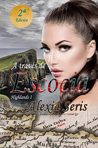9781530473649: A través de Escocia (Highlands) (Volume 1) (Spanish Edition)