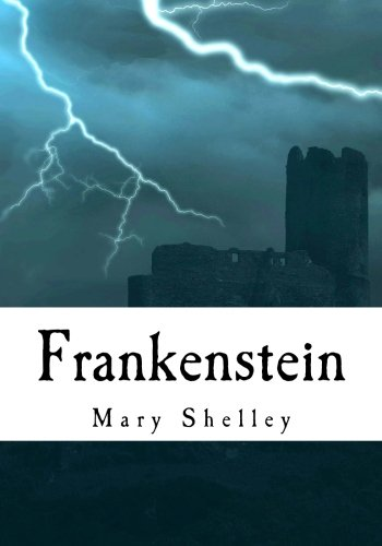 Frankenstein : Complete and Unabridged Classic Edition: Mary Shelley