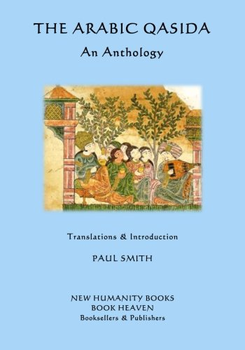 The Arabic Qasida - An Anthology (Paperback): Paul Smith