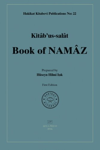 Book of Namaz: Kitab Us-salat: Isik, Huseyn Hilmi/