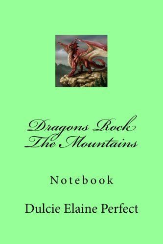 Dragons Rock The Mountains: Notebook (Rocking Notebooks) (Volume 1)