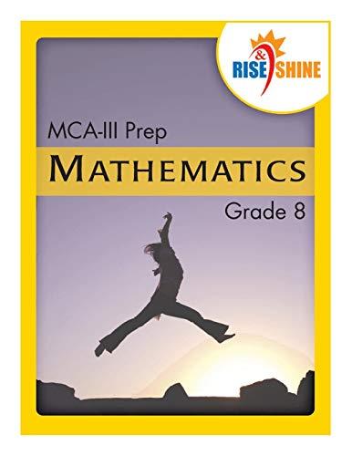 9781530492466: Rise & Shine MCA-III Prep Grade 8 Mathematics