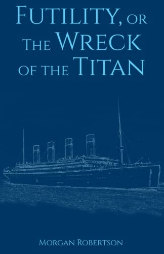 Futility, or the Wreck of the Titan: Robertson, Morgan
