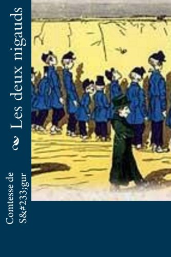 Les deux nigauds (French Edition): Comtesse de S?gur