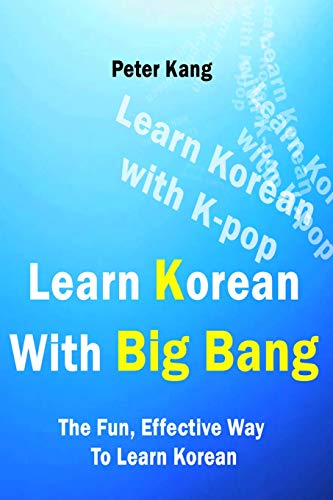 9781530494286: Learn Korean With Big Bang: Big Bang Songs To Learn Korean: Volume 2 (Learn Korean With K-Pop)