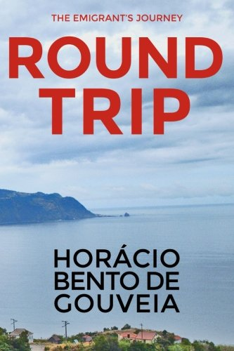 9781530496082: ROUND TRIP - The Emigrant's Journey: English version of the novel