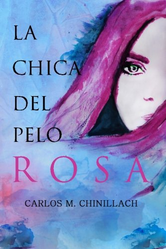 9781530496723: La chica del pelo rosa (Spanish Edition)