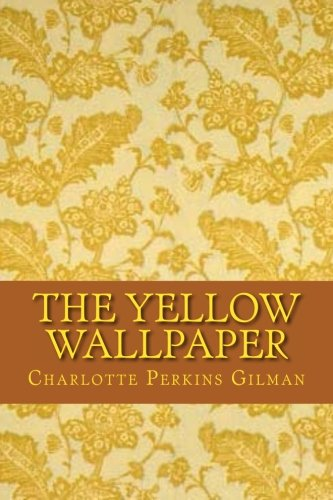 9781530497430: The Yellow Wallpaper (English Edition)