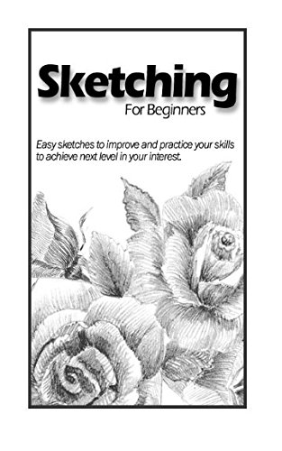 9781530503308: Sketching for Beginners: Easy sketches to practice