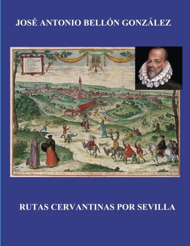 9781530504190: Rutas Cervantinas por Sevilla