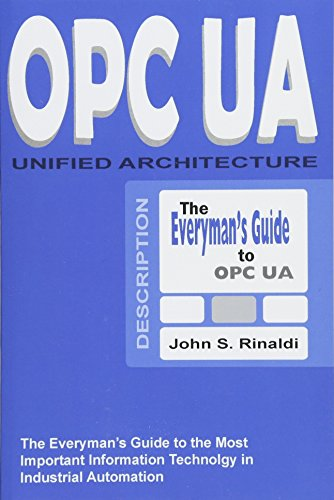 9781530505111: OPC UA - Unified Architecture: The Everyman's Guide to the Most Important Information Technology in Industrial Automation