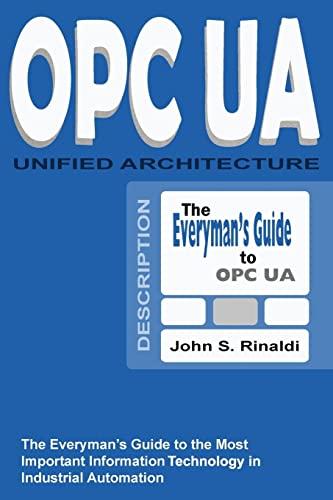 Opc Ua - Unified Architecture: The Everyman's: Rinaldi, John S.