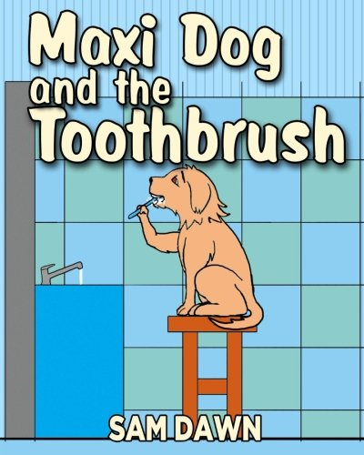 9781530505340: Maxi Dog and the Toothbrush (Animal Stories for Children) (Volume 5)