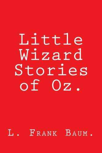 9781530508969: Little Wizard Stories of Oz. (Wizard of Oz Series.)