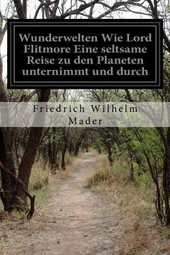 Wunderwelten Wie Lord Flitmore Eine Seltsame Reise: Mader, Friedrich Wilhelm