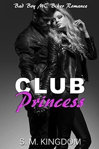 9781530514205: Club Princess: Bad Boy MC Biker Romance, Outlaws Motorcycle Club, Biker Gang Romance